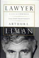 LAWYER A LIFE OF COUNSEL AND CONTROVERSY By Arthur L. Liman - Hardcover *