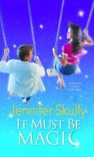It Must Be Magic (Mira (Direct))-Jennifer Skully
