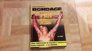 Bondage Erotica - In balia degli Indiani - Collana Narrativa - Eurostampa 1992