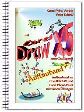 Corel DRAW X5 - Aufbauband - komplett in Farbe! Viele Übungen integriert!