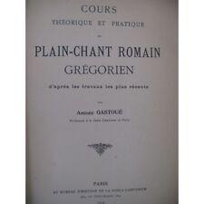 GASTOUÉ Amédée Cours de Plain-Chant Romain Grégorien 1904 partition sheet music