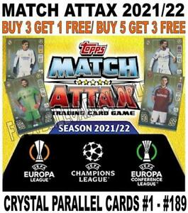 MATCH ATTAX 2021/22 21/22 CHAMPIONS LEAGUE - CRYSTAL PARALLEL CARDS #1 - #189