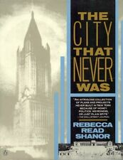 The City That Never Was by Rebecca R. Shanor (1991, Paperback, Reprint)
