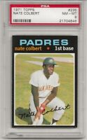 SET BREAK -1971 TOPPS #235 NATE COLBERT,  PSA 8 NM-MT, SD PADRES,  L@@K !