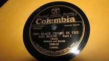 MPRAN AND MACK COLUMBIA 78 RPM RECORD 1560 TWO BLACK CROWS IN THE JAIL HOUSE 1&2