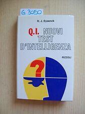 H.J. EYSENCK - Q.I.: NUOVI TEST D'INTELLIGENZA - RIZZOLI - 1973