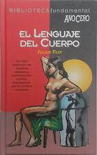 El lenguaje del cuerpo – Julius Fast - Biblioteca Fundamental Año Cero