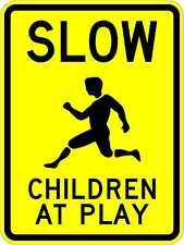 Slow Children at Play Sign - 18 x 24. A Real Sign. 10 Year 3M Warranty.
