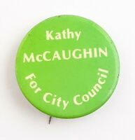 Vintage Kathy McCaughin For City Council Green Button Pin