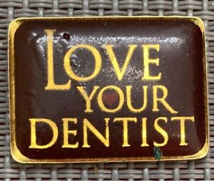 LOVE YOUR DENTIST Pin Lapel Tac! For The Dentist In Your Life!!