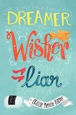 Dreamer, Wisher, Liar (Hardback or Cased Book)