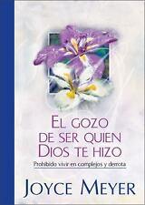 NEW - El Gozo de Ser Quien Dios te Hizo (Spanish Edition) by Meyer, Joyce