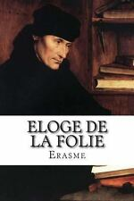 Eloge de la Folie by Erasme (2013, Paperback)