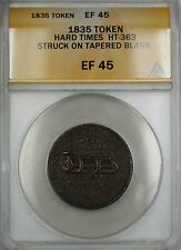 1835 Struck on Tapered Blank Hard Times Token HT-363 ANACS EF-45
