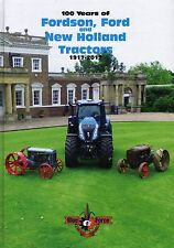 100 Years Of Ford, Fordson, New Holland Tractors 1917 - 2017 Book