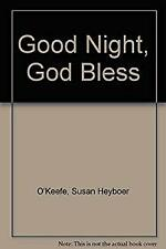 Good Night, God Bless by O'Keefe, Susan Heyboer