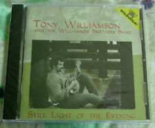 TONY WILLIAMSON & THE WILLIAMSON BROTHERS Still Light Of The Evening CD SEALED!
