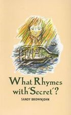 What Rhymes With Secret ?: Teaching Children to Write Poetry,Sandy Brownjohn