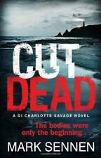 Cut Dead: a DI Charlotte Savage Novel by Mark Sennen (Paperback) New Book