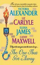 The One That Got Away by Cathy Maxwell, Eloisa James, Victoria Alexander and...