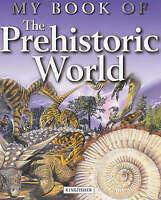 Maynard, Christopher, My Book of the Prehistoric World, Very Good Book