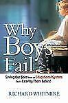 Why Boys Fail: Saving Our Sons from an Educational System That's Leavi-ExLibrary