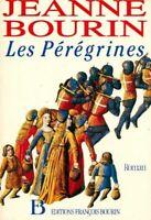 Les pérégrines - Jeanne Bourin - Livre - 131910 - 2539659