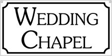 Wedding Chapel sign- 6x12 Aluminum Tv Movie Film Cosplay