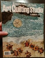 Art Quilting Studio Magazine Summer 2020 Issue 75+ Mixed Media Quilts to Inspire