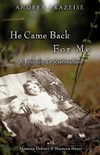 He Came Back for Me: By Andrea Krazeise