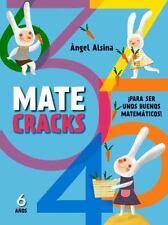 Matecracks 6 A?os : Para Ser un Buen Matem?tico: By Alsina, ?ngel