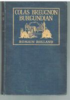 Colas Breugnon Burgundian by Romain Rolland 1st Ed. 1919 Rare Antique Book! $