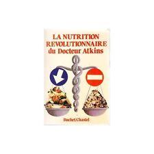 LA NUTRITION REVOLUTIONNAIRE DU DOCTEUR ATKINS 1981 TBE