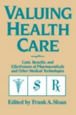 Valuing Health Care : Costs, Benefits, and Effectiveness of Pharmaceuticals and