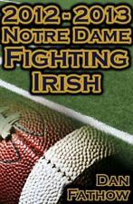 2012 - 2013 Undefeated Notre Dame Fighting Irish - Beating All Odds, the Road...