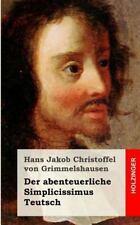 Der Abenteuerliche Simplicissimus Teutsch by Hans Jakob Christoph von...