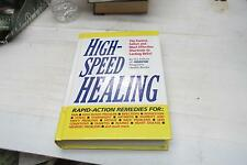 High Speed Healing : The Fastest, Safest and Most Effective Shortcuts to Lasting