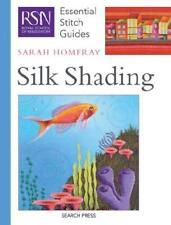 Silk Shading by Sarah Homfray, Royal School of Needlework (London, England)