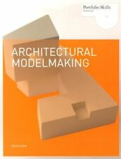 Architectural Modelmaking (Portfolio Skills. Architecture) by Dunn, Nick
