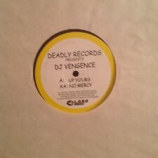 """DJ Vengence – Up Yours / No Mercy 12"""" Vinyl Drum and Bass Deadly Records 2007"""