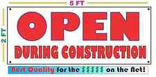 Open During Construction Banner Sign Larger Size Best Quality for the $