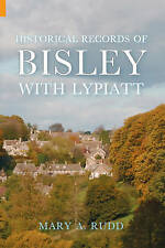 Historical Records of Bisley with Lypiatt,Mary Amelia Rudd,New Book mon000002285