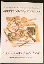 Bone Objects in Aquincum - Hungarian Roman Archaeology
