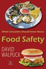 What Consumers Should Know about Food Safety by David Walpuck (2016, Paperback)