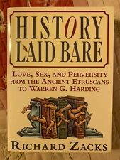 History Laid Bare : Love, Sex, and Perversity from the Ancient Etruscans to...