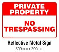 Private Property - No Trespassing REFLECTIVE METAL Safety Sign 200x300mm