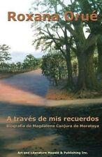 A través de mis recuerdos: Biografía de Magdalena Canjura de Morataya (Spanish E