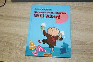 Die besten Geschichten von Willi Wiberg Gunilla Bergström
