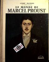 LE MONDE DE MARCEL PROUST André Maurois Hachette 1960