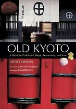 Old Kyoto : A Guide to Traditional Shops, Restaurants, and Inns by Diane...